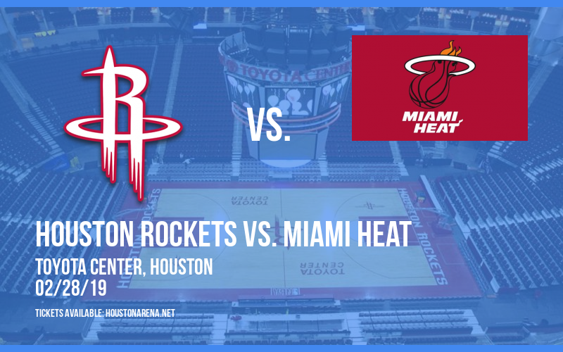 Houston Rockets vs. Miami Heat at Toyota Center