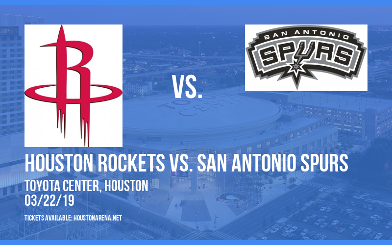 Houston Rockets vs. San Antonio Spurs at Toyota Center
