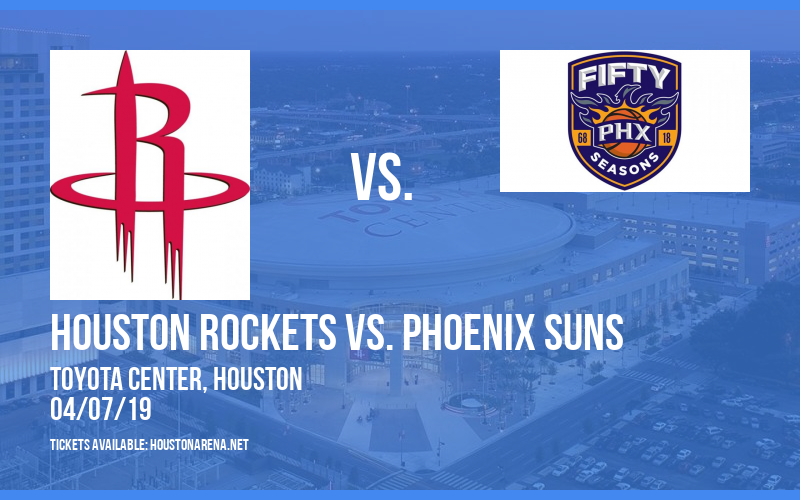 Houston Rockets vs. Phoenix Suns at Toyota Center