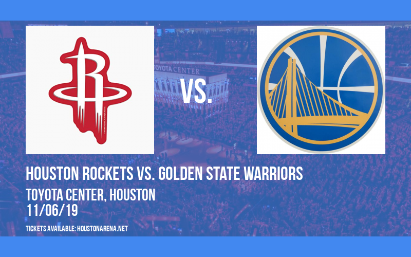Houston Rockets vs. Golden State Warriors at Toyota Center