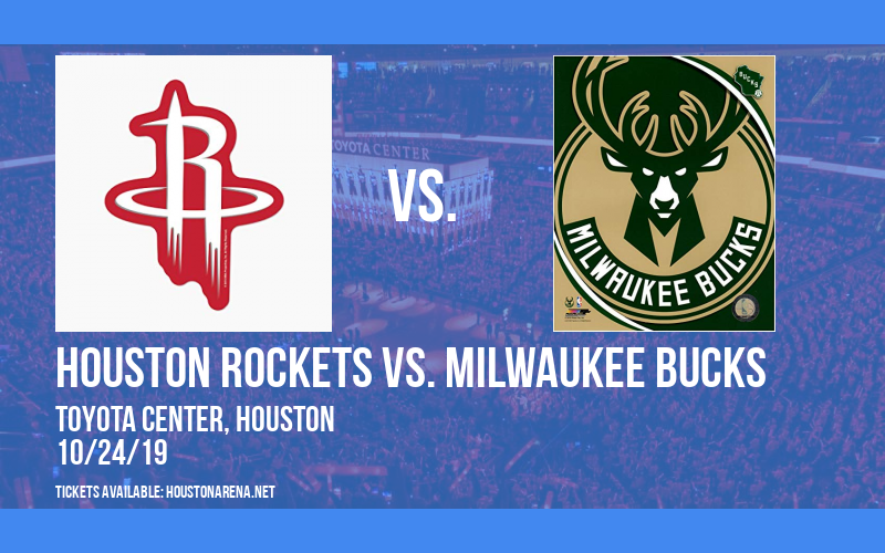 Houston Rockets vs. Milwaukee Bucks at Toyota Center
