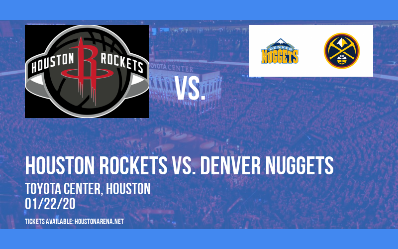 Houston Rockets vs. Denver Nuggets at Toyota Center