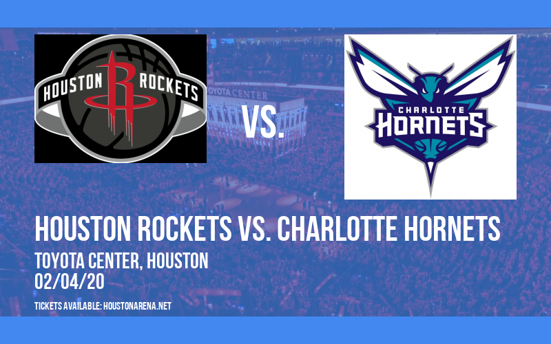 Houston Rockets vs. Charlotte Hornets at Toyota Center