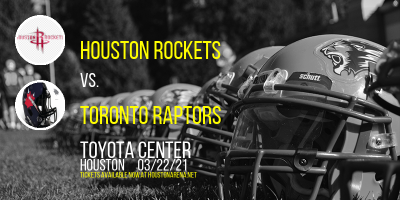 Houston Rockets vs. Toronto Raptors at Toyota Center