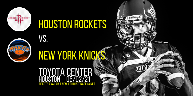 Houston Rockets vs. New York Knicks at Toyota Center