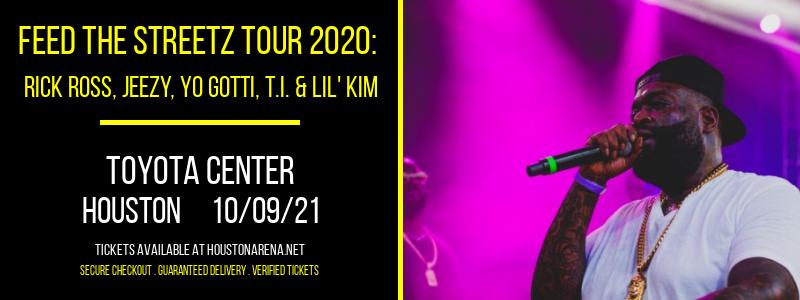 Feed The Streetz Tour 2020: Rick Ross, Jeezy, Yo Gotti, T.I. & Lil' Kim at Toyota Center