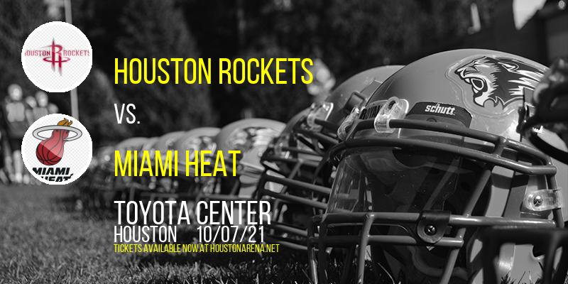 NBA Preseason: Houston Rockets vs. Miami Heat at Toyota Center