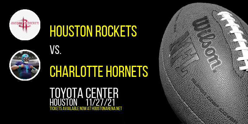 Houston Rockets vs. Charlotte Hornets at Toyota Center