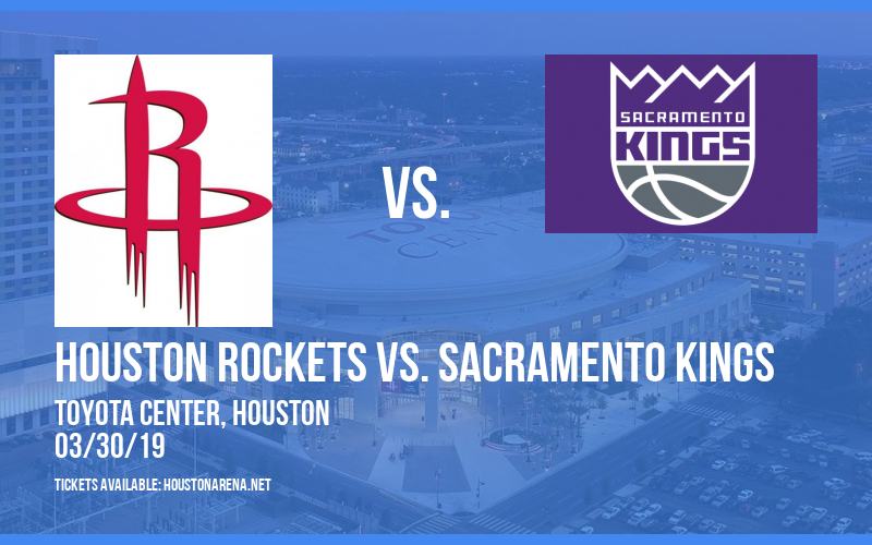 Houston Rockets vs  Sacramento Kings Tickets | 30th March