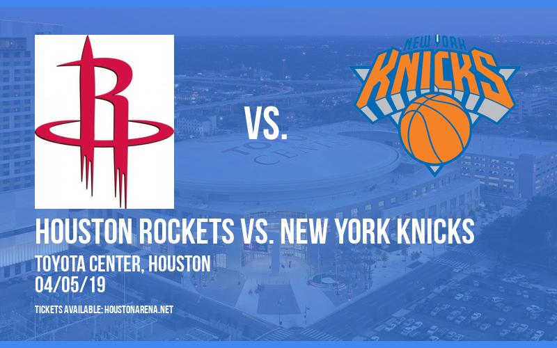 Houston Rockets vs. New York Knicks at Toyota Center