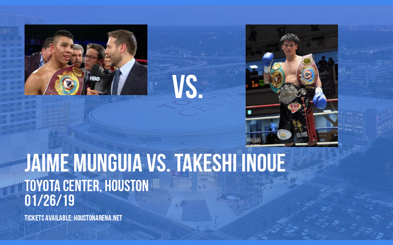 Jaime Munguia vs. Takeshi Inoue at Toyota Center