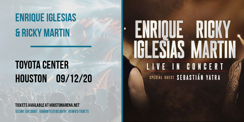 Enrique Iglesias & Ricky Martin at Toyota Center