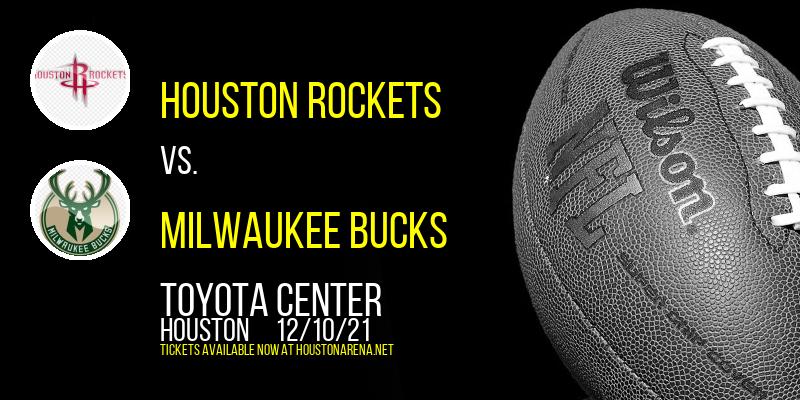 Houston Rockets vs. Milwaukee Bucks at Toyota Center